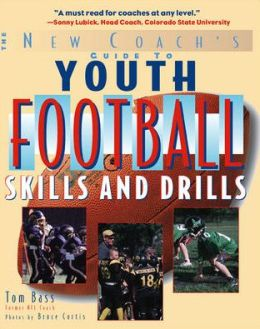 Youth Football Skills and Drills: A New Coach's Guide