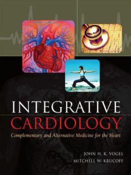 Integrative Cardiology: Complementary and Alternative Medicine for the Heart