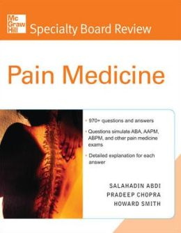 McGraw-Hill Specialty Board Review Pain Medicine