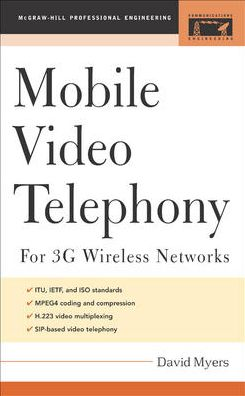 Mobile Video Telephony: for 3G Wireless Networks