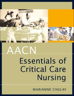 AACN Essentials of Critial Care Nursing