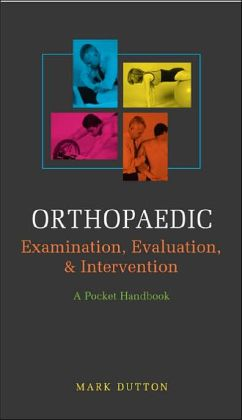 Orthopaedic Examination, Evaluation, and Intervention: A Pocket Handbook