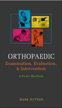 Orthopaedic Examination, Evaluation, and Intervention: A Pocket Handbook