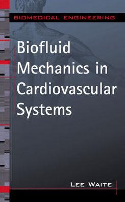 Biofluid Mechanics in Cardiovascular Systems
