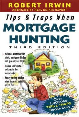 Tips and Traps When Mortgage Hunting