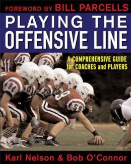 Playing the Offensive Line: A Comprehensive Guide for Coaches and Players