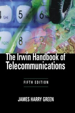 The Irwin Handbook of Telecommunications, 5E