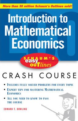 Introduction to Mathematical Economics: Based on Schaum's Outline of Theory and Problems of Introduction to Mathematical Economics