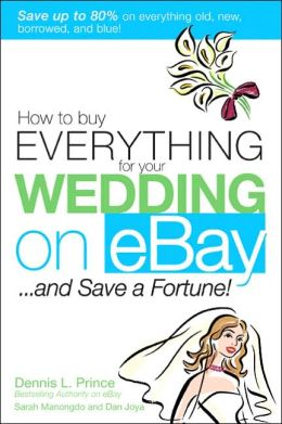 How to Buy Everything for Your Wedding on eBay ... and Save a Fortune!