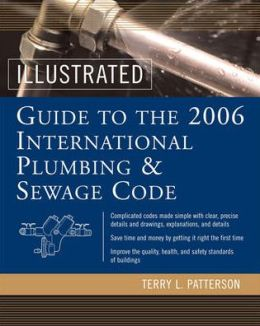 Illustrated Guide to the 2006 International Plumbing and Sewage Codes