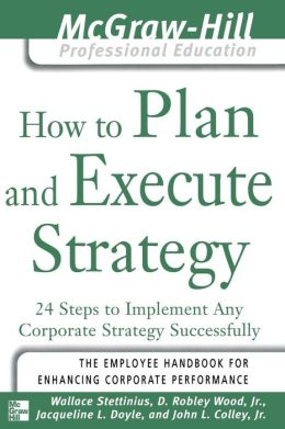 How to Plan and Execute Strategy: Employee Handbook for Enhancing Corporate Performance
