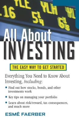 All about Investing: The Easy Way to Get Started