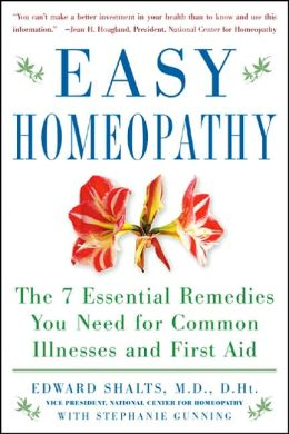 Easy Homeopathy: The Only 7 Remedies You Need for Common Illnesses and First Aid