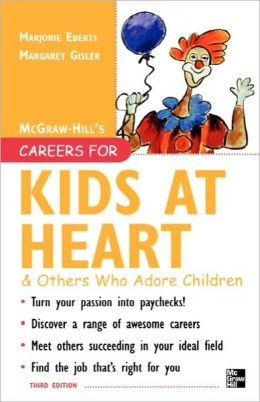 Careers For Kids At Heart And Others Who Adore Children, 3rd Edition