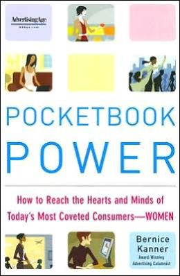 Pocketbook Power: How to Reach the Hearts and Minds of Today's Most Coveted Consumers--Women