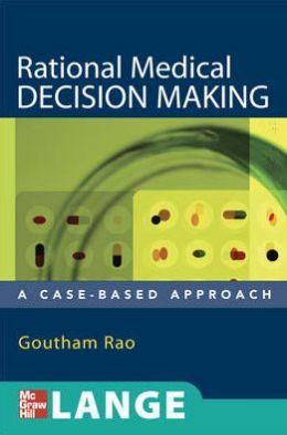 Rational Medical Decision Making
