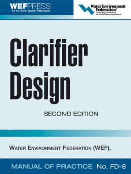 Clarifier Design: WEF Manual of Practice No. FD-8