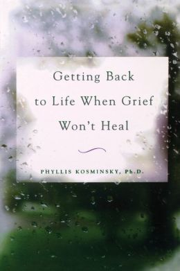 Getting Back to Life When Grief Won't Heal