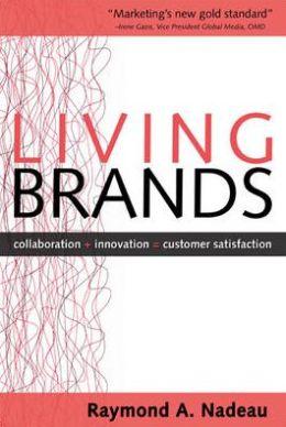 Living Brands: Collaboration + Innovation = Customer Fascination