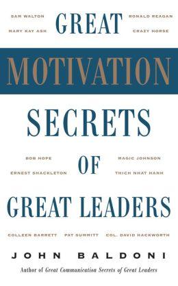 Great Motivation Secrets of Great Leaders
