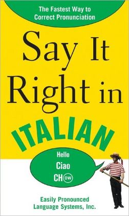 Say It Right in Italian: The Easy Way to Pronounce Correctly!