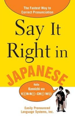Say It Right in Japanese: The Easy Way to Pronounce Correctly!
