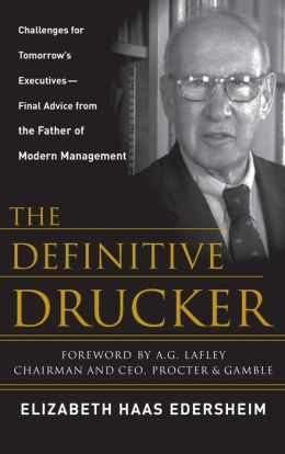 The Definitive Drucker: The Final Word from the Father of Modern Management