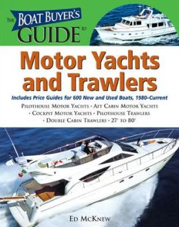 Boat Buyer's Guide to Motor Yachts and Trawlers