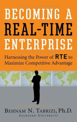 Becoming a Real-Time Enterprise: Harnessing the Power of RTE to Maximize Competitive Advantage