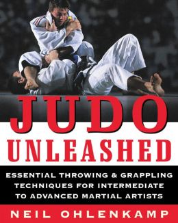 Judo Unleashed: Essential Throwing and Grappling Techniques for Intermediate to Advanced Martial Artists