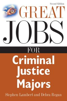 Great Jobs For Criminal Justice Majors