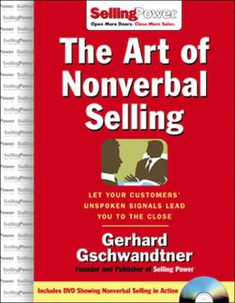 The Art of Nonverbal Selling: Let Your Customers' Unspoken Signals Lead You to the Close