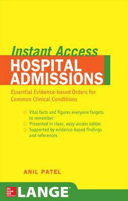 Instant Access Hospital Admissions: Essential Evidence-Based Orders for Common Clinical Conditions