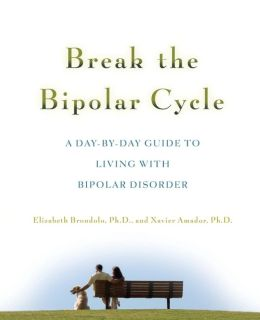 Break the Bipolar Cycle: A Day to Day Guide to Living with Bipolar Disorder