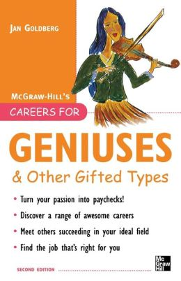 Careers for Geniuses & Other Gifted Types
