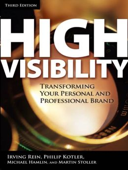High Visibility, Third Edition: Transforming Your Personal and Professional Brand