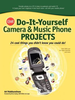 Cnet Do-It-Yourself Camera And Music Phone Projects