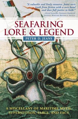 Seafaring Lore and Legend: A Miscellany of Maritime Myth, Superstition, Fable, and Fact