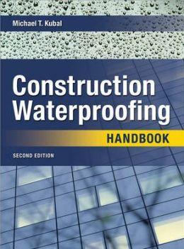 Construction Waterproofing Handbook: Second Edition