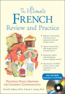 The Ultimate French Review and Practice with CD-ROM
