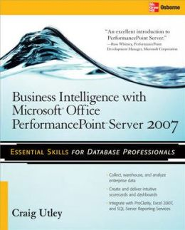 Business Intelligence With Microsoft Office Performancepoint Server 2007