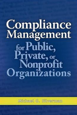 Compliance Management for Public, Private, or Non-Profit Organizations