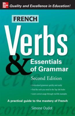 French Verbs & Essentials Of Grammar, 2e