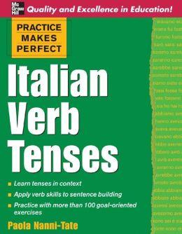 Practice Makes Perfect: Italian Verb Tenses