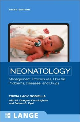 Neonatology: Management, Procedures, On-Call Problems, Diseases, and Drugs, Sixth Edition