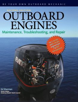 Outboard Engines: Maintenance, Troubleshooting, and Repair