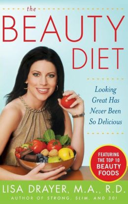 The Beauty Diet: Looking Great has Never Been So Delicious