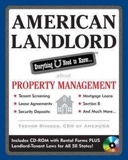 American Landlord: Everything U Need to Know... about Property Management: Everything U Need to Know... about Property Management