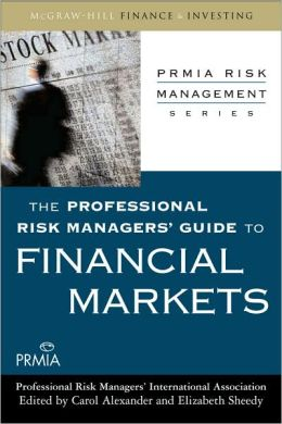 The Professional Risk Managers' Guide to Financial Markets