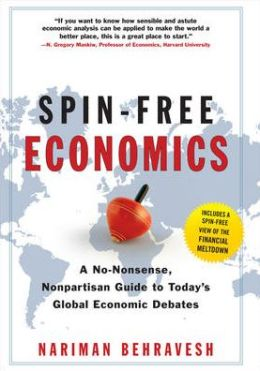 Spin-Free Economics: A No-Nonsense, Nonpartisan Guide to Today's Global Economic Debates